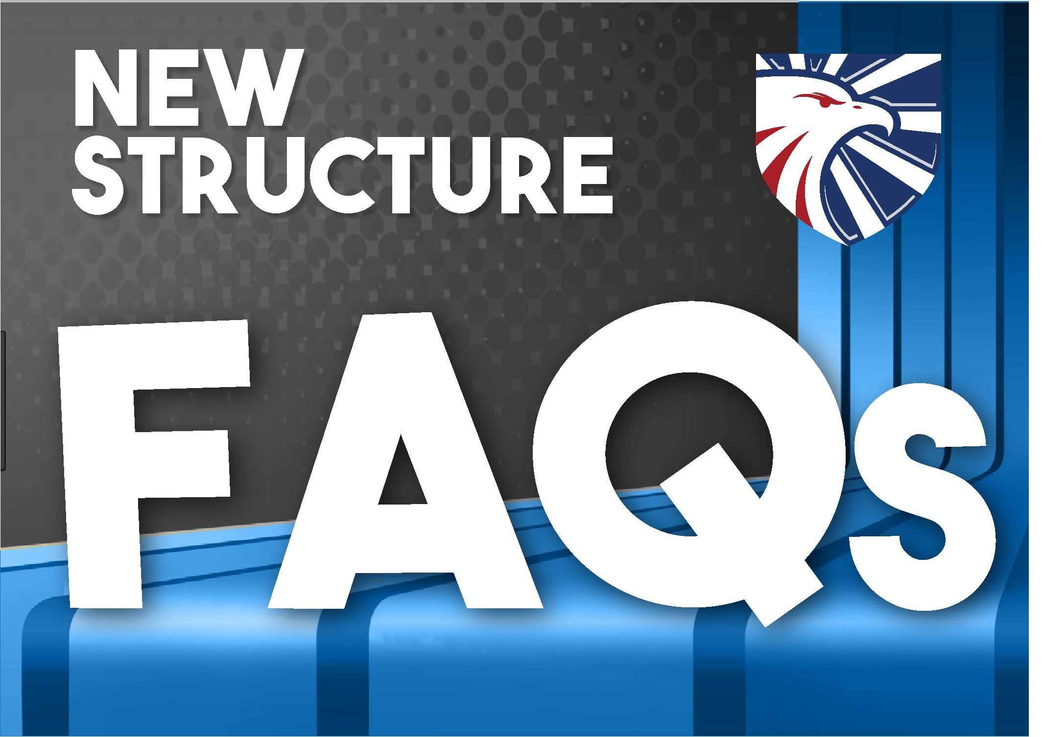 New Structure FAQs