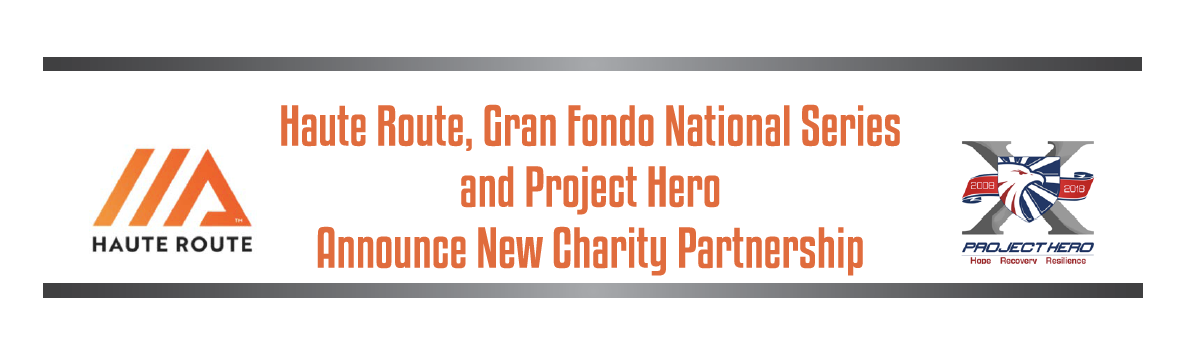 Haute Route, Gran Fondo National Series  and Project Hero  Announce New Charity Partnership